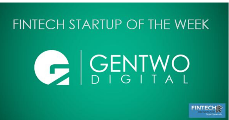 """GENTWO Digital named """"Fintech Startup of the Week"""""""